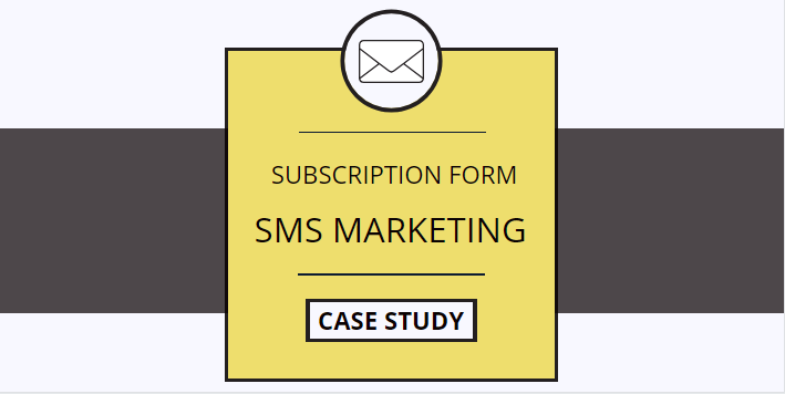 How to automate text messaging: Subscription form. Case Study